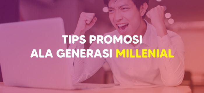 Tips Promosi Ala Millenial