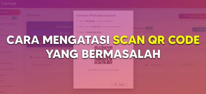 Cara Mengatasi Scan QR Code WhatsApp Web Error