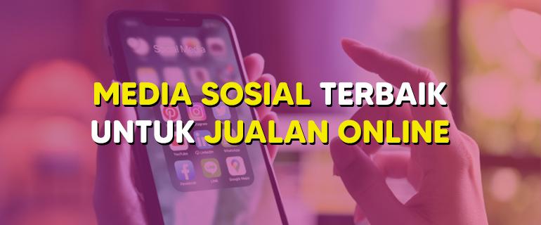 Media Sosial Terbaik untuk Jualan Online
