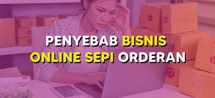 Penyebab Bisnis Online Sepi Orderan