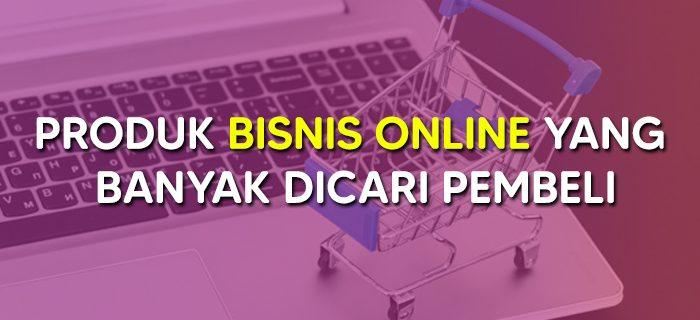 Produk Bisnis Online yang Banyak Dicari Pembeli