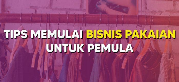 Tips Memulai Bisnis Pakaian untuk Pemula